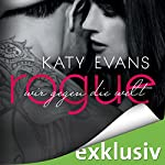 Rogue - Wir gegen die Welt (Real 4) | Katy Evans