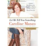 Let Me Tell You Something ~ Caroline Manzo