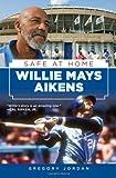 Willie Mays Aikens: Safe at Home