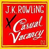 J. K. Rowling The Casual Vacancy by J. K. Rowling on 27/09/2012 Unabridged edition