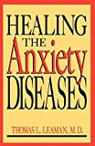 img - for Healing The Anxiety Diseases by Thomas L. Leaman M.d. (2002-12-22) book / textbook / text book