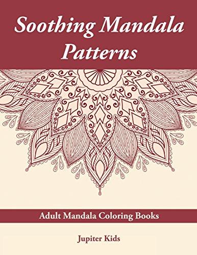 Soothing Mandala Patterns: Adult Mandala Coloring Books
