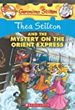 Thea Stilton Thea Stilton and the Mystery on the Orient Express: A Geronimo Stilton Adventure (Geronimo Stilton: Thea Stilton)