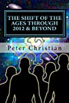 The Shift of the Ages through 2012 and Beyond: The Biggest Change Challenge of Our Time (Volume 1)
