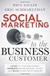 Social marketing to the business customer : listen to your B2B market, generate major account leads, and build client relationships
