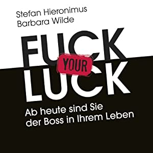 Fuck your Luck Hörbuch