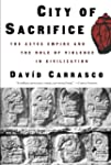 City of Sacrifice: The Aztec Empire a...