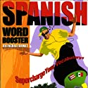 Spanish Word Booster: 500+ Most Needed Words & Phrases (       UNABRIDGED) by  Vocabulearn