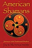 img - for American Shamans: Journeys with Traditional Healers book / textbook / text book