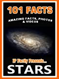 101 Facts... STARS! Amazing Facts, Photos & Video - Space Books for Kids (101 Space Facts for Kids)