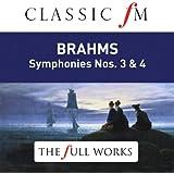 Brahms: Symphonies Nos. 3 & 4 (Classic FM: The Full Works)