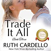 Trade It All: The Barrington Billionaires, Book 3 | Ruth Cardello