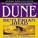 Dune: The Butlerian Jihad (       UNABRIDGED) by Brian Herbert, Kevin J. Anderson Narrated by Scott Brick