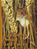 Creatures Small and Furry (0870444913) by Crump, Donald J.