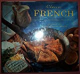 img - for Classic French: Delicious Regional Recipes from France (Classic Cooking Series) book / textbook / text book