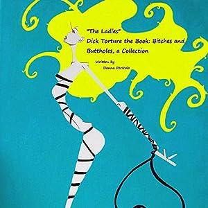 The Ladies: Dick Torture the Book Audiobook