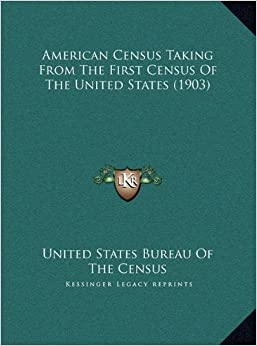 american census taking from the first census of the united states 1903 united states bureau. Black Bedroom Furniture Sets. Home Design Ideas
