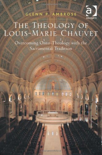 The Theology of Louis-Marie Chauvet: Overcoming Onto-Theology With the Sacramental Tradition