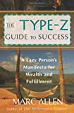 img - for The Type-Z Guide to Success: A Lazy Person's Manifesto to Wealth and Fulfillment by Allen, Marc (2006) Paperback book / textbook / text book