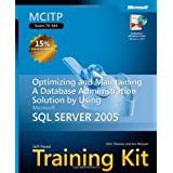 MCITP Self Paced Training Kit: Optimizing & Maintaining a Database Administration Solution Using SQL Server 2005: Optimizing and Maintaining a ... Microsoft SQL Server 2005 (Pro-Certification)by Orin Thomas