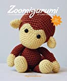 Zoomigurumi: 15 Cute Amigurumi Patterns by 12 Great Designers