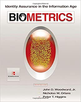 Biometrics: Identity Assurance in the Information Age - author: John D. Woodward Jr. et al.