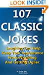 107 Classic Jokes : Laughing Can Help...