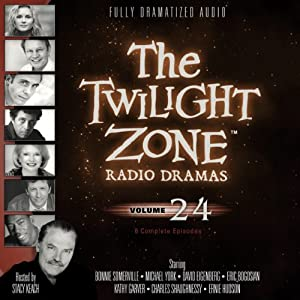 The Twilight Zone Radio Dramas, Volume 24 | [Rod Serling, E. Jack Neuman, Charles Beaumont]