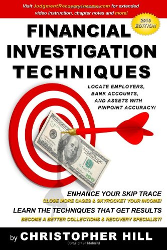 Financial Investigation Techniques: Locate Employers, Bank Accounts, and Assets with Pinpoint Accuracy!