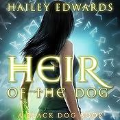 Heir of the Dog: Black Dog, Book 2 | Hailey Edwards