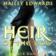 Heir of the Dog: Black Dog, Book 2 | Livre audio Auteur(s) : Hailey Edwards Narrateur(s) : ShaeLynn Watt