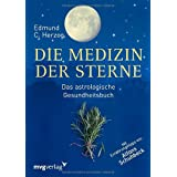 Die Medizin der Sterne: Das astrologische Gesundheitsbuchvon &#34;Edmund Herzog&#34;