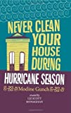img - for Never Clean Your House During Hurricane Season by Gunch, Modine (2010) Paperback book / textbook / text book