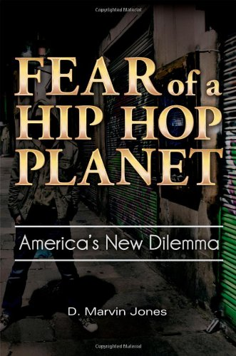 Fear Of A Hip-Hop Planet: America'S New Dilemma