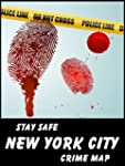 Stay Safe Crime Map of New York City...