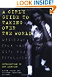 Girls Guide to Taking Over the World:...