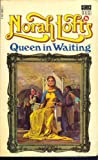 Queen in waiting, (0093096402) by Lofts, Norah