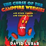 The Curse of the Campfire Weenies: And Other Warped and Creepy Tales | David Lubar