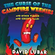The Curse of the Campfire Weenies: And Other Warped and Creepy Tales | [David Lubar]