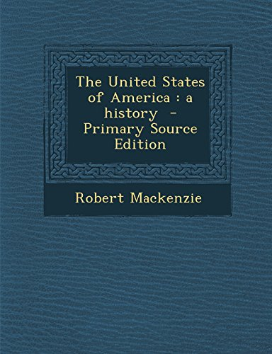 The United States of America: A History - Primary Source Edition