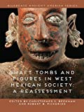 img - for Shaft Tombs and Figures in West Mexican Society: A Reassessment book / textbook / text book