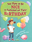 You Have to be Nice to Someone on Their Birthday (0399242953) by Bottner, Barbara