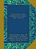 img - for Clark Fork of the Columbia River Basin : type 4 survey book / textbook / text book