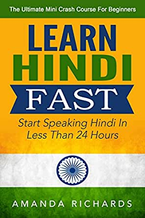 Hindi: Start Speaking Hindi Today - The Ultimate Mini Crash
