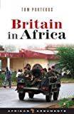 img - for Britain in Africa (African Arguments) book / textbook / text book