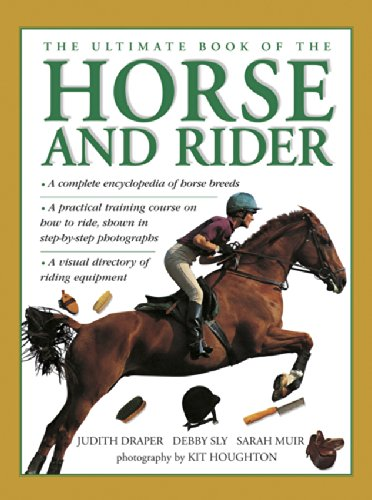 The ultimate book of the horse and rider a complete encyclopedia of