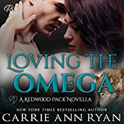 Loving the Omega: Redwood Pack | Carrie Ann Ryan