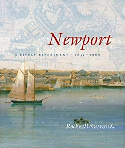 Newport: A Lively Experiment 1639-1969 Rockwell Stensrud
