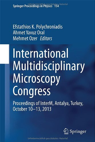 International Multidisciplinary Microscopy Congress: Proceedings Of Interm, Antalya, Turkey, October 10-13, 2013 (Springer Proceedings In Physics)