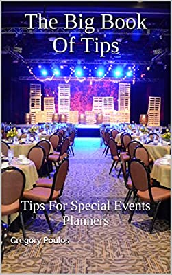 The Big Book Of Tips: Tips For Special Events Planners